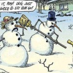 It's time for a bit of snowman humor…